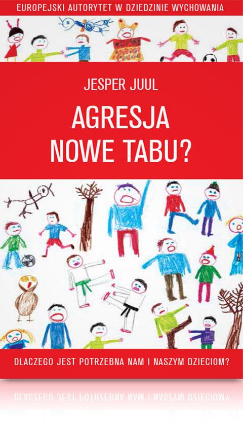 Jesper-Juul-Agresja-nowe-tabu-jak-radzić-sobie-z-agresją-u-dziecka-książka